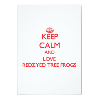Keep calm and love Red-Eyed Tree Frogs Custom Invitation