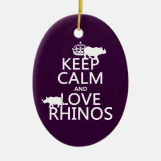 Keep Calm and Love Rhinos (any background color) Ceramic Oval Ornament