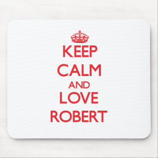 Keep Calm and Love Robert Mousepad