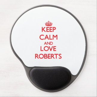 Keep calm and love Roberts Gel Mouse Pad