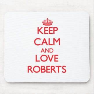 Keep calm and love Roberts Mouse Pad