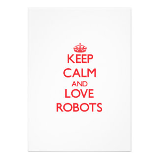 Keep calm and love Robots Invites