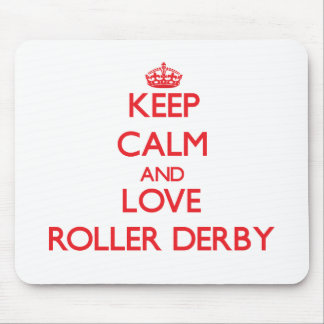 Keep calm and love Roller Derby Mouse Pad