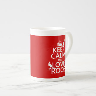 Keep Calm and Love 'Roos (kangaroo)  - all colors Tea Cup