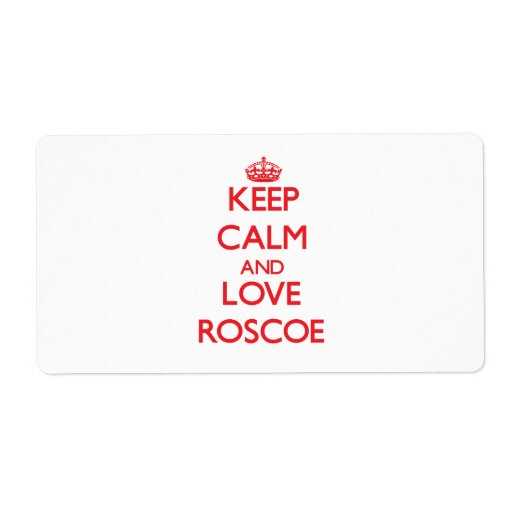 Keep Calm and Love Roscoe Labels