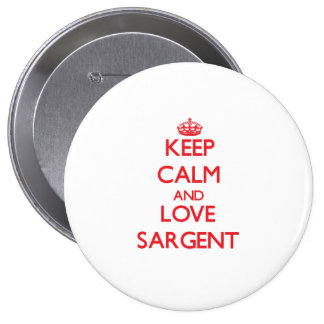 Keep calm and love Sargent Buttons