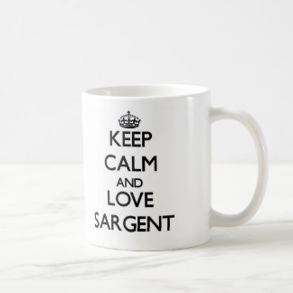 Keep calm and love Sargent Coffee Mugs