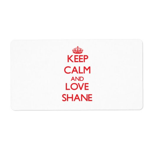 Keep Calm and Love Shane Shipping Labels