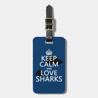 Keep Calm and Love Sharks (customizable colors) Luggage Tag