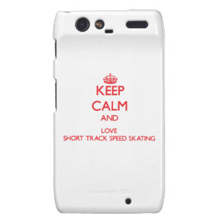 Keep calm and love Short Track Speed Skating Motorola Droid RAZR Covers