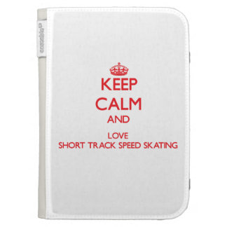 Keep calm and love Short Track Speed Skating Kindle 3 Covers