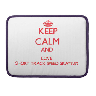 Keep calm and love Short Track Speed Skating Sleeves For MacBook Pro