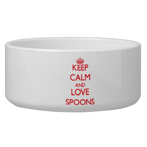 Keep calm and love Spoons Dog Food Bowls