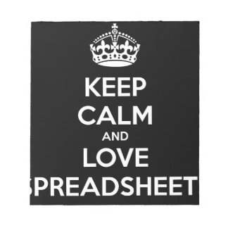 KEEP CALM AND LOVE SPREADSHEETS NOTEPAD