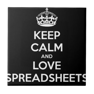 KEEP CALM AND LOVE SPREADSHEETS TILE