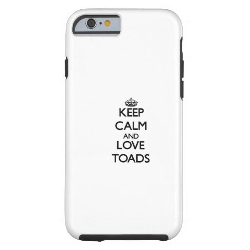 Keep calm and Love Toads iPhone 6 Case