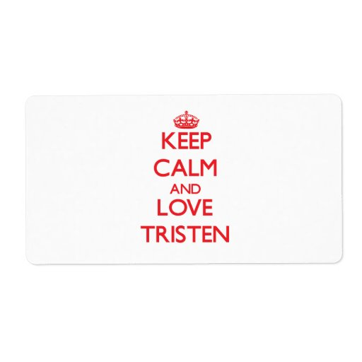 Keep Calm and Love Tristen Personalized Shipping Label