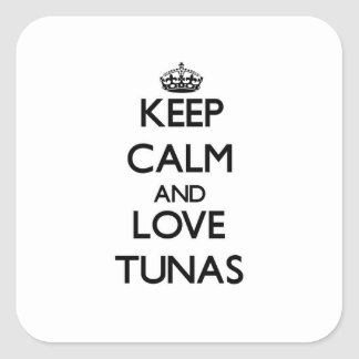 Keep calm and Love Tunas Square Sticker