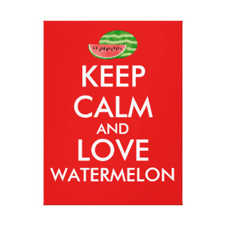Keep Calm and Love Watermelon Customizable Gift Canvas Print