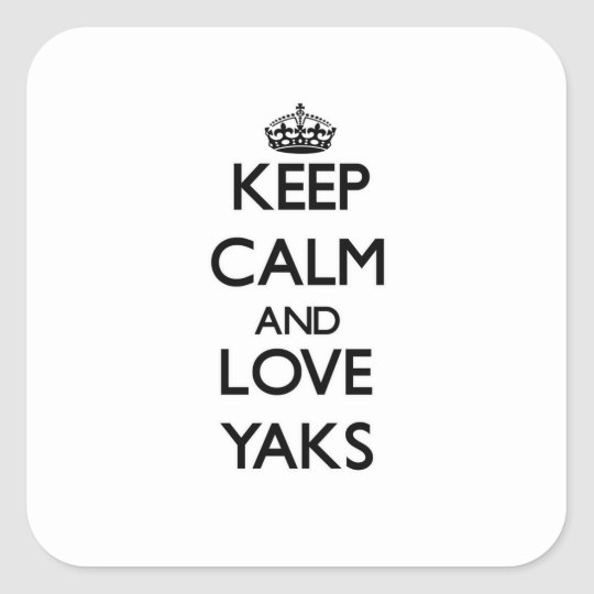 Keep calm and Love Yaks Square Sticker