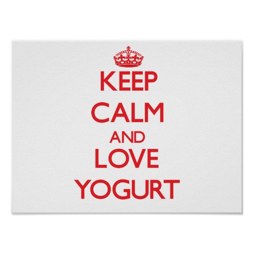 Keep calm and love Yogurt Poster