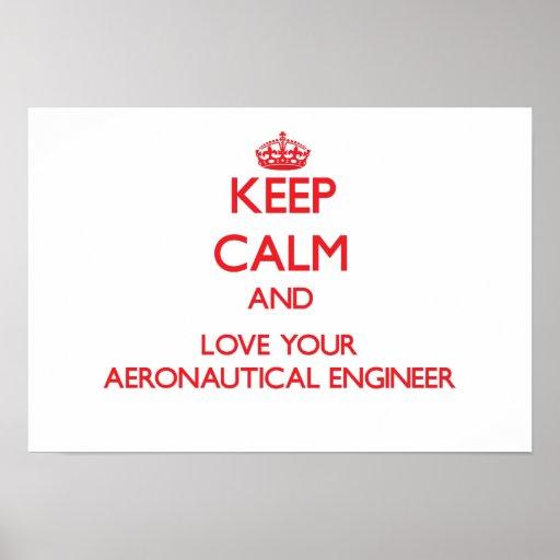 Keep Calm and Love your Aeronautical Engineer Poster