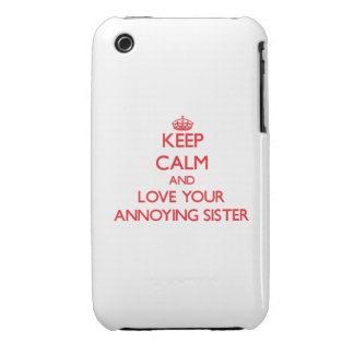 Keep Calm and Love your Annoying Sister iPhone 3 Cases