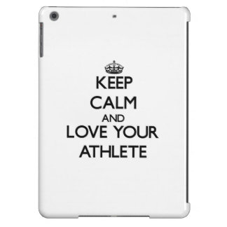 Keep Calm and Love your Athlete iPad Air Covers