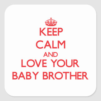 Keep Calm and Love your Baby Brother Square Stickers