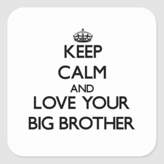 Keep Calm and Love your Big Brother Square Sticker