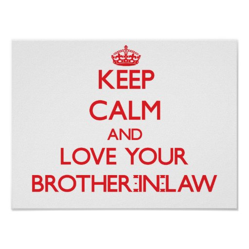 Keep Calm and Love your Brother-in-Law Print