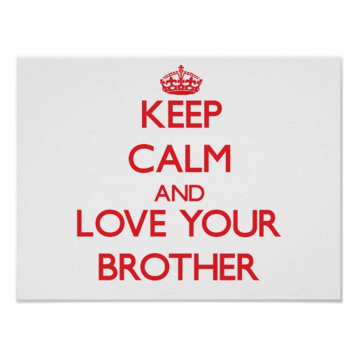 Keep Calm and Love your Brother Print