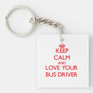 Keep Calm and Love your Bus Driver Double-Sided Square Acrylic Keychain