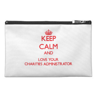 Keep Calm and Love your Charities Administrator Travel Accessories Bag