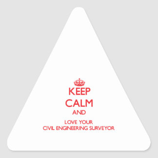 Keep Calm and Love your Civil Engineering Surveyor Triangle Stickers