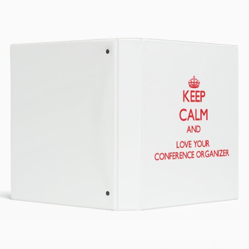 Keep Calm and Love your Conference Organizer Vinyl Binders