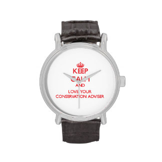 Keep Calm and Love your Conservation Adviser Wrist Watches