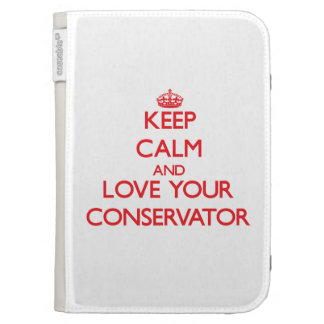 Keep Calm and Love your Conservator Kindle 3G Case