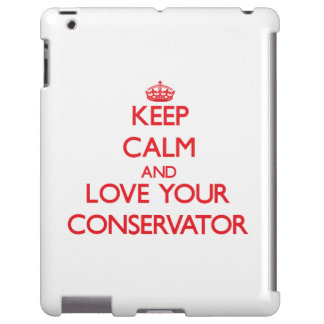 Keep Calm and Love your Conservator