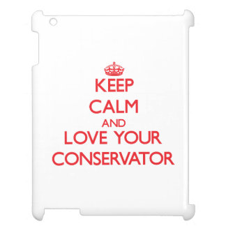 Keep Calm and Love your Conservator Cover For The iPad 2 3 4