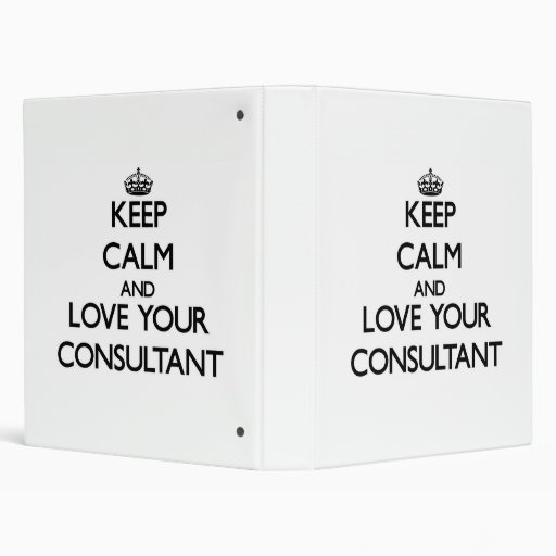 Keep Calm and Love your Consultant Binders