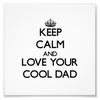Keep Calm and Love your Cool Dad Photo