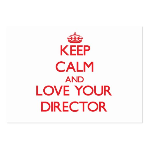 Keep Calm and Love your Director Business Card Templates