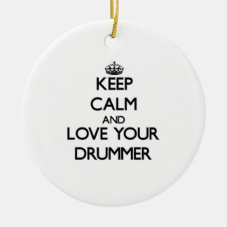 Keep Calm and Love your Drummer Christmas Ornament