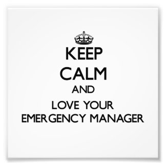 Keep Calm and Love your Emergency Manager Photo Print