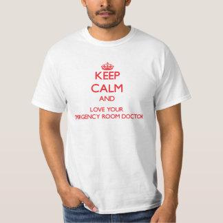 Keep Calm and Love your Emergency Room Doctor Tee Shirt