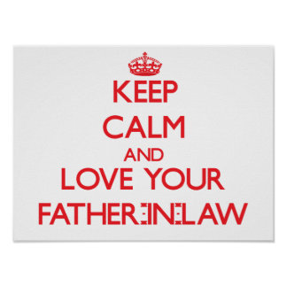 Keep Calm and Love your Father-in-Law Poster