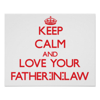 Keep Calm and Love your Father-in-Law Print