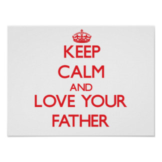 Keep Calm and Love your Father Poster