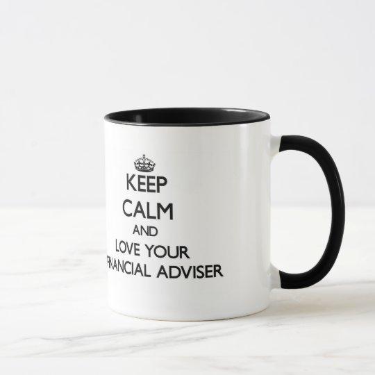 Keep Calm and Love your Financial Adviser Mug